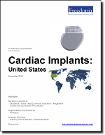 Cardiac Implants: United States - The Freedonia Group - Industry Market Research