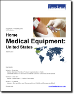Home Medical Equipment: United States - The Freedonia Group - Industry Market Research