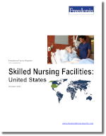 Skilled Nursing Care: United States - The Freedonia Group - Industry Market Research