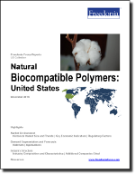 Natural Biocompatible Polymers: United States - The Freedonia Group - Industry Market Research