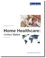 Home Healthcare: United States - The Freedonia Group - Industry Market Research
