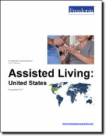 Assisted Living: United States - The Freedonia Group - Industry Market Research