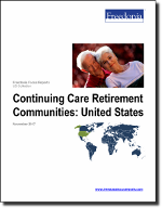 Continuing Care Retirement Communities: United States - The Freedonia Group - Industry Market Research