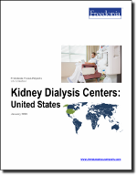 Kidney Dialysis Centers: United States - The Freedonia Group - Industry Market Research