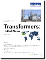 Transformers: United States - The Freedonia Group - Industry Market Research