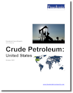 Crude Petroleum: United States - The Freedonia Group - Industry Market Research