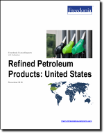 Refined Petroleum Products: United States - The Freedonia Group - Industry Market Research