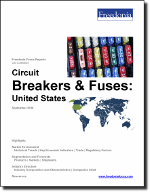 Circuit Breakers & Fuses: United States - The Freedonia Group - Industry Market Research