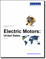 Electric Motors: United States - The Freedonia Group - Industry Market Research