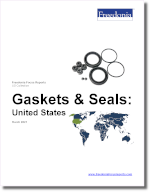 Gaskets & Seals: United States - The Freedonia Group - Industry Market Research
