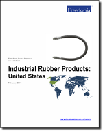 Industrial Rubber Products: United States - The Freedonia Group - Industry Market Research