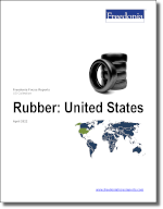 Rubber: United States - The Freedonia Group - Industry Market Research