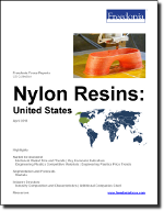 Nylon Resins: United States - The Freedonia Group - Industry Market Research