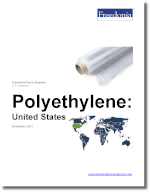 Polyethylene: United States - The Freedonia Group - Industry Market Research