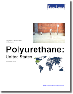 Polyurethane: United States - The Freedonia Group - Industry Market Research