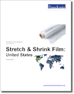 Stretch & Shrink Film: United States - The Freedonia Group - Industry Market Research