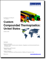 Custom Compounded Thermoplastics: United States - The Freedonia Group - Industry Market Research