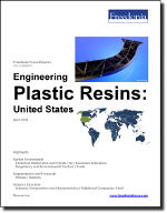 Engineering Plastic Resins: United States - The Freedonia Group - Industry Market Research