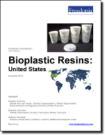 Bioplastic Resins: United States - The Freedonia Group - Industry Market Research