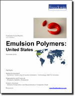 Emulsion Polymers: United States - The Freedonia Group - Industry Market Research