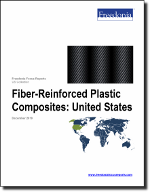 Fiber-Reinforced Plastic Composites: United States - The Freedonia Group - Industry Market Research