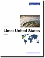 Lime: United States - The Freedonia Group - Industry Market Research