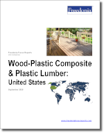 Wood-Plastic Composite & Plastic Lumber: United States - The Freedonia Group - Industry Market Research