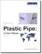 Plastic Pipe: United States - The Freedonia Group - Industry Market Research
