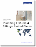 Plumbing Fixtures & Fittings: United States - The Freedonia Group - Industry Market Research