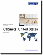 Cabinets: United States - The Freedonia Group - Industry Market Research
