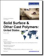 Solid Surface & Other Cast Polymers: United States - The Freedonia Group - Industry Market Research