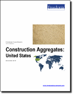 Construction Aggregates: United States - The Freedonia Group - Industry Market Research