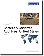 Cement & Concrete Additives: United States - The Freedonia Group - Industry Market Research