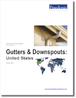 Gutters & Downspouts: United States - The Freedonia Group - Industry Market Research