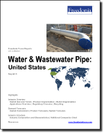 Water & Wastewater Pipe: United States - The Freedonia Group - Industry Market Research
