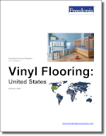 Vinyl Flooring: United States - The Freedonia Group - Industry Market Research
