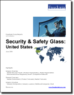 Security & Safety Glass: United States - The Freedonia Group - Industry Market Research