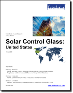 Solar Control Glass: United States - The Freedonia Group - Industry Market Research