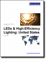 LEDs & High Efficiency Lighting: United States - The Freedonia Group - Industry Market Research