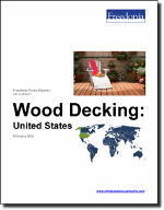 Wood Decking: United States - The Freedonia Group - Industry Market Research