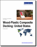 Wood-Plastic Composite Decking: United States - The Freedonia Group - Industry Market Research