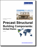 Precast Structural Building Components: United States - The Freedonia Group - Industry Market Research