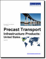 Precast Transport Infrastructure Products: United States - The Freedonia Group - Industry Market Research