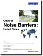 Outdoor Noise Barriers: United States - The Freedonia Group - Industry Market Research