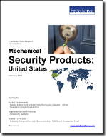 Mechanical Security Products: United States - The Freedonia Group - Industry Market Research