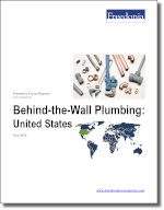 Behind the Wall Plumbing: United States - The Freedonia Group - Industry Market Research