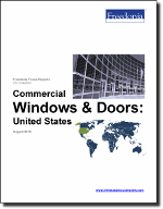 Commercial Windows & Doors: United States - The Freedonia Group - Industry Market Research