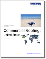 Commercial Roofing: United States - The Freedonia Group - Industry Market Research