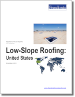 Low-Slope Roofing: United States - The Freedonia Group - Industry Market Research