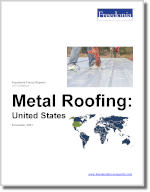 Metal Roofing: United States - The Freedonia Group - Industry Market Research